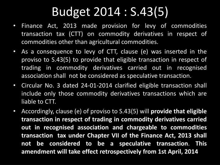 Budget 2014 : S.43(5)