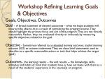 workshop refining learning goals objectives
