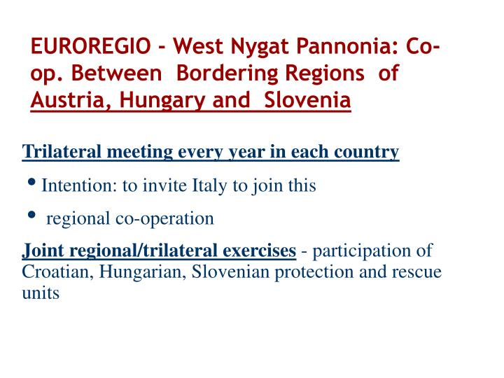 EUROREGIO - West Nygat Pannonia: Co-op. Between  Bordering Regions  of
