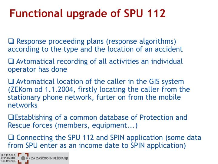 Functional upgrade of SPU 112