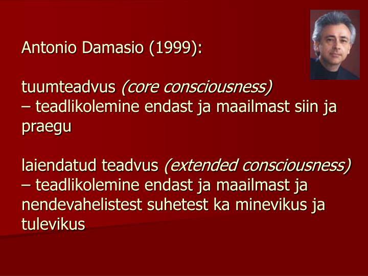 Antonio Damasio (1999):