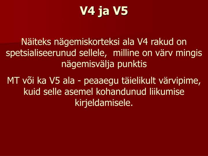 V4 ja V5