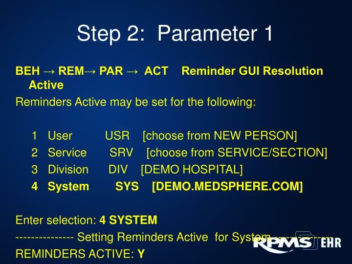 Step 2:  Parameter 1