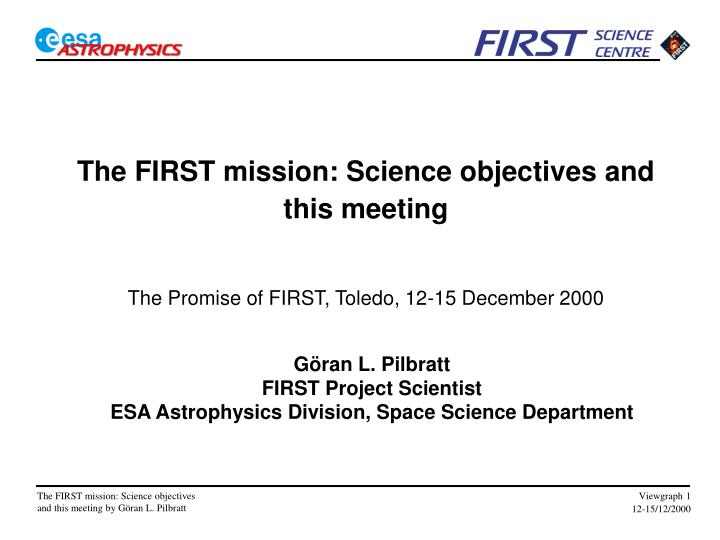 The first mission science objectives and this meeting