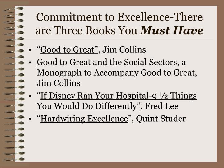 Commitment to Excellence-There are Three Books You