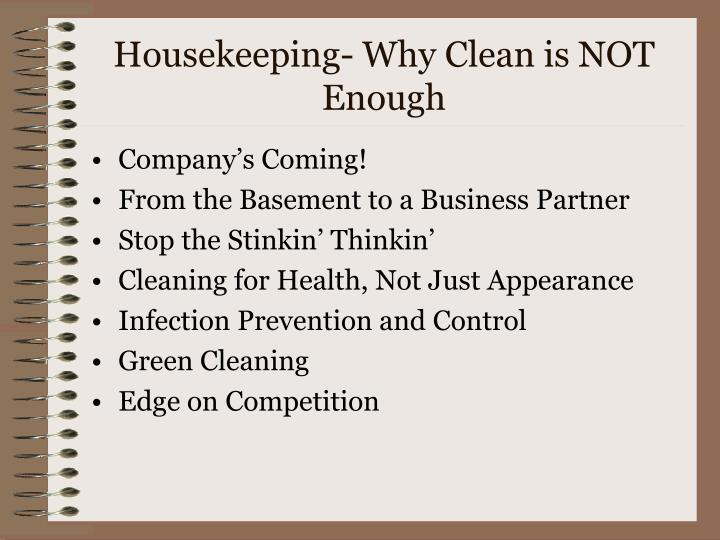 Housekeeping- Why Clean is NOT Enough