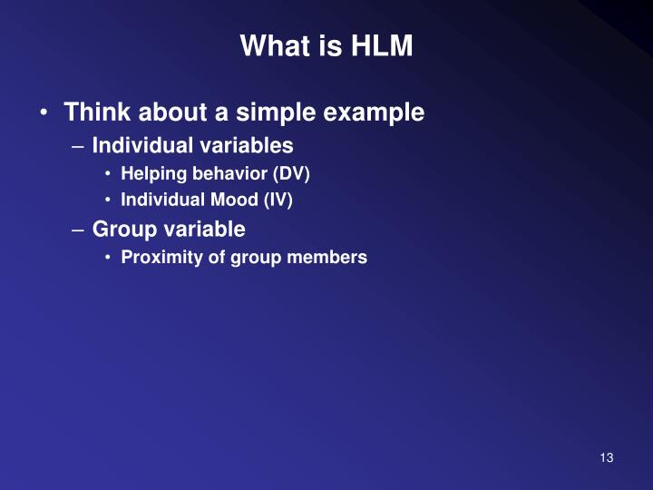 What is HLM