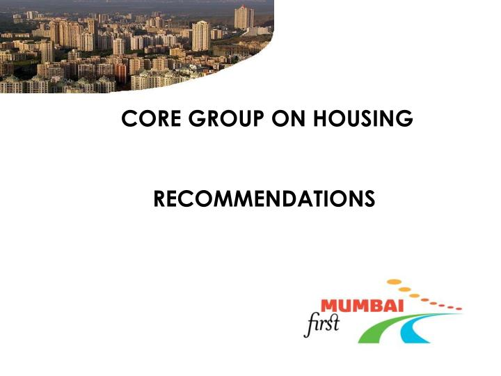 CORE GROUP ON HOUSING