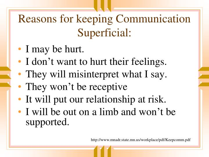 Reasons for keeping Communication Superficial: