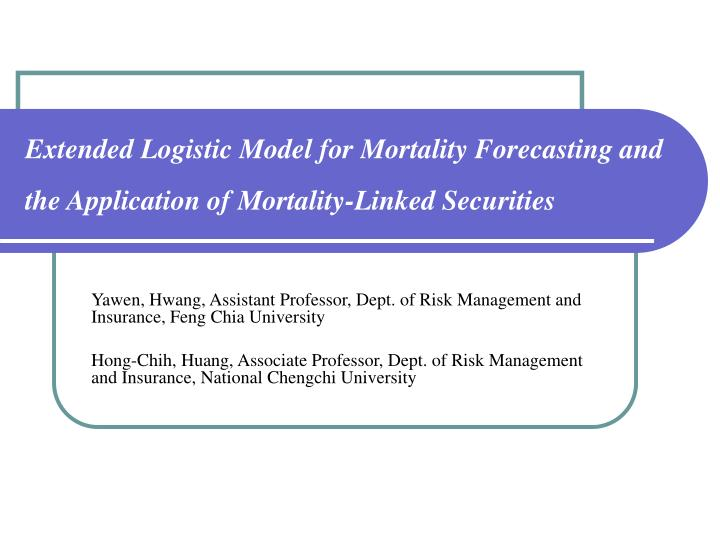 Extended Logistic Model for Mortality Forecasting and the Application of Mortality-Linked Securities