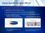 equity solution for asian npls