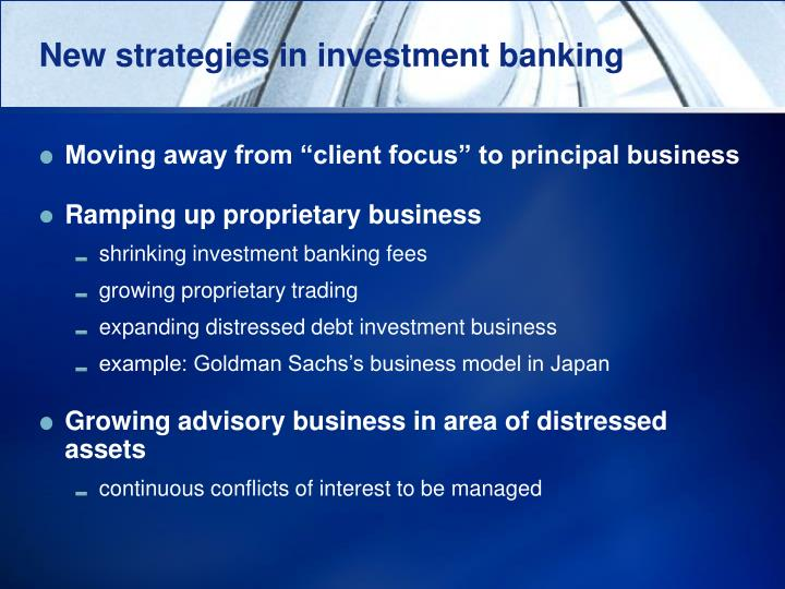 New strategies in investment banking