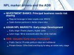 npl market drivers and the adb