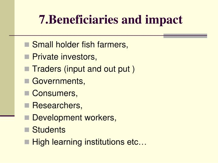 7.Beneficiaries and impact