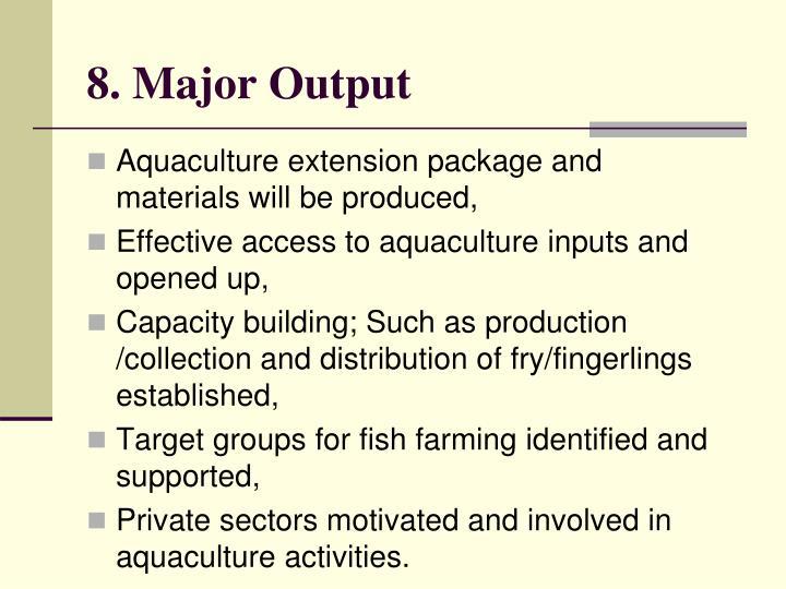 8. Major Output