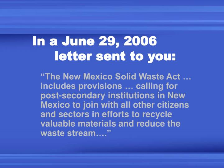 In a june 29 2006 letter sent to you