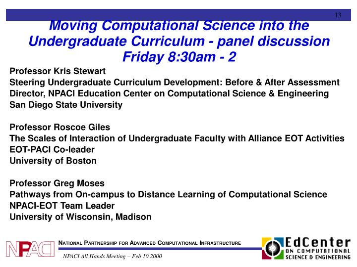 Moving Computational Science into the Undergraduate Curriculum - panel discussion Friday 8:30am - 2