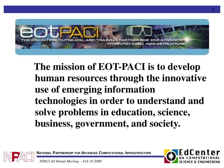 The mission of EOT-PACI is to develop human resources through the innovative use of emerging info...