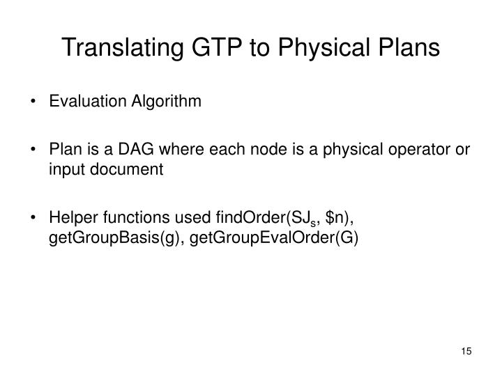 Translating GTP to Physical Plans
