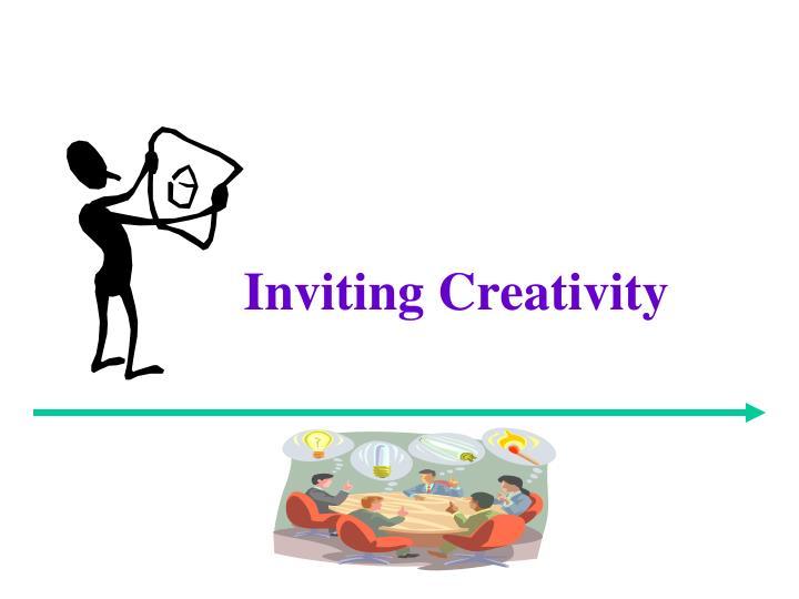 Inviting Creativity
