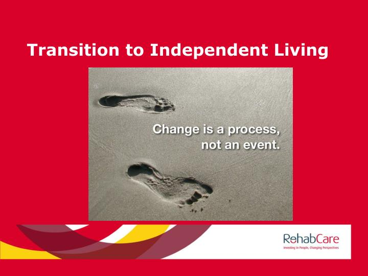 Transition to Independent Living