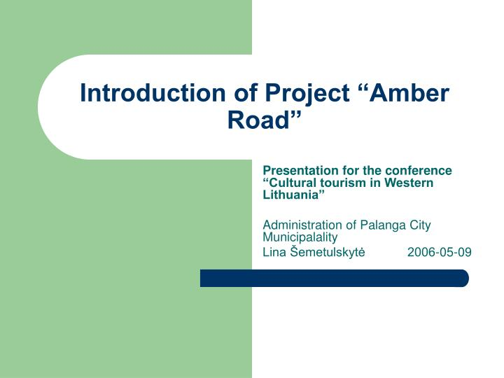 Introduction of project amber road