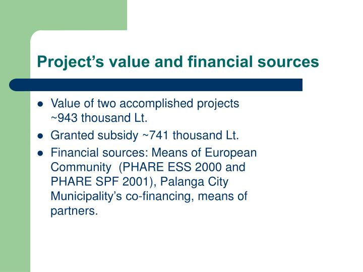 Project's value and financial sources