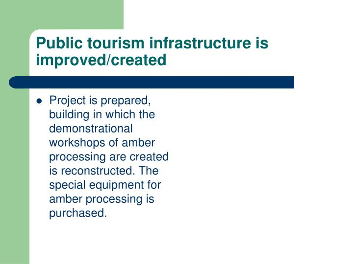 Public tourism infrastructure is improved/created