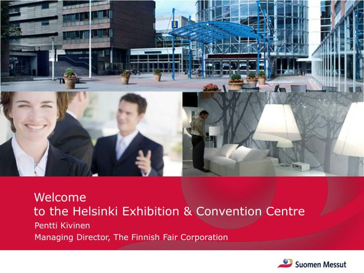Welcome to the helsinki exhibition convention centre