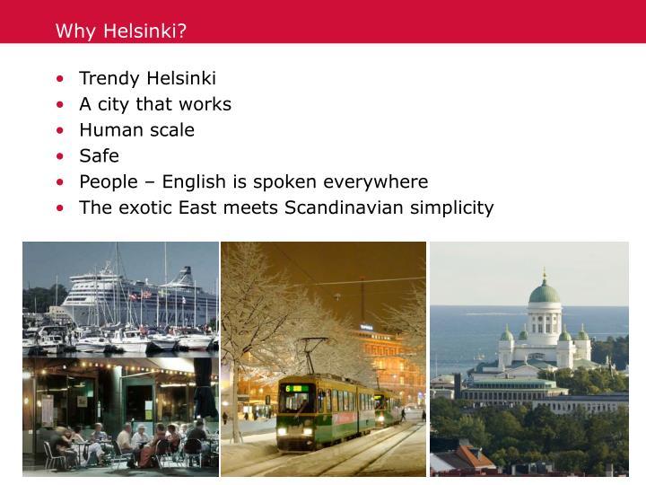 Why Helsinki?