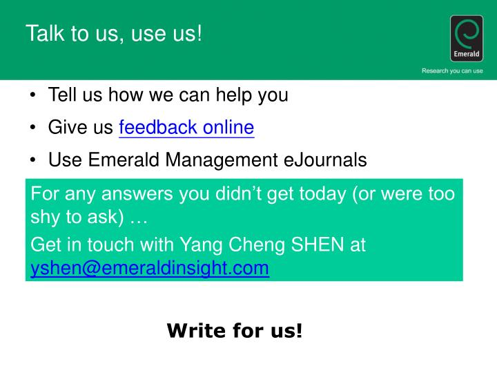 Talk to us, use us!