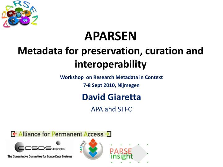 Aparsen metadata for preservation curation and interoperability