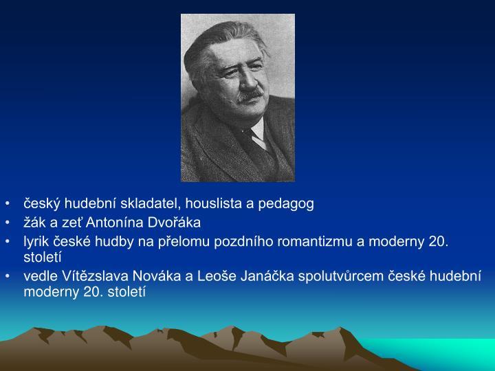 český hudební skladatel, houslista a pedagog