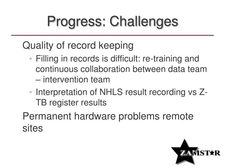 Progress: Challenges