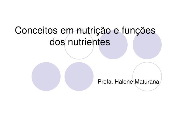 Conceitos em nutrição e funções dos nutrientes