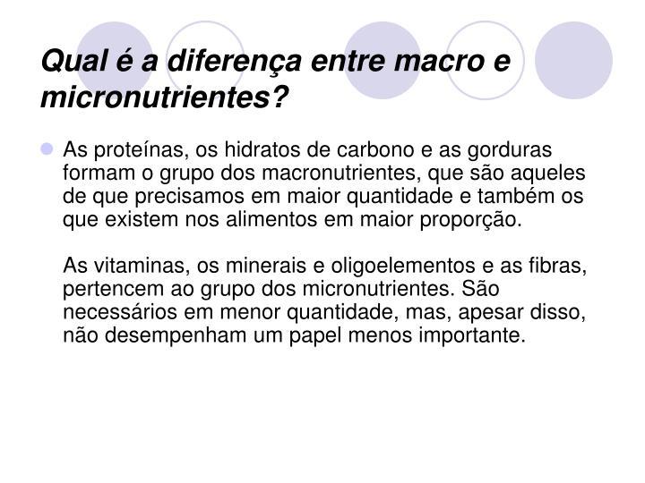 Qual é a diferença entre macro e micronutrientes?