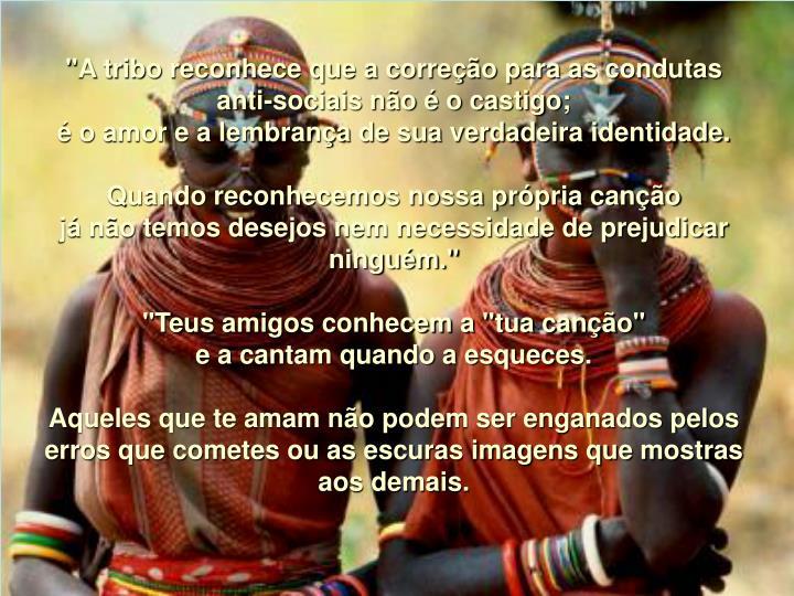 """""""A tribo reconhece que a correção para as condutas"""