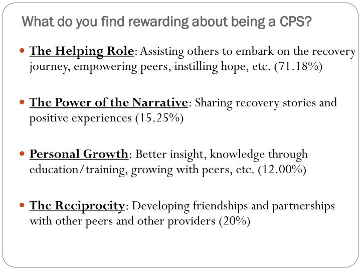 What do you find rewarding about being a CPS?