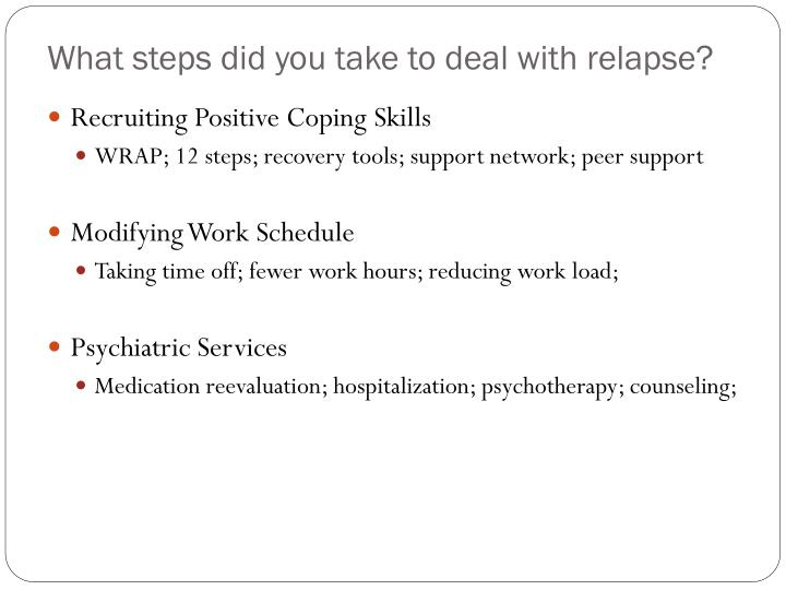 What steps did you take to deal with relapse?