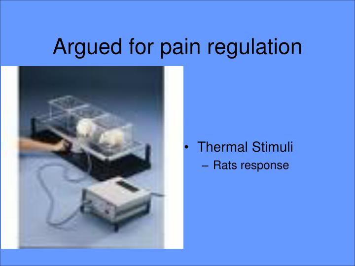 Argued for pain regulation