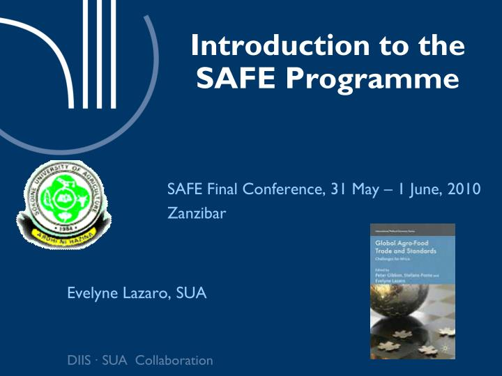 Introduction to the SAFE Programme