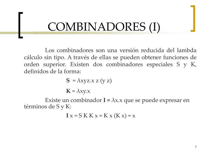 COMBINADORES (I)