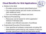 cloud benefits for grid applications