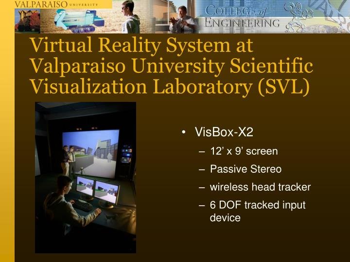 Virtual Reality System at Valparaiso University Scientific Visualization Laboratory (SVL)