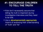 1 encourage children to tell the truth