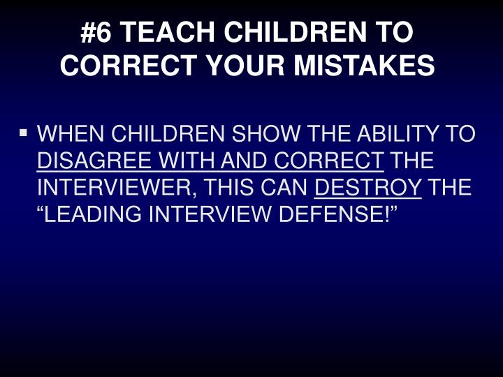 #6 TEACH CHILDREN TO