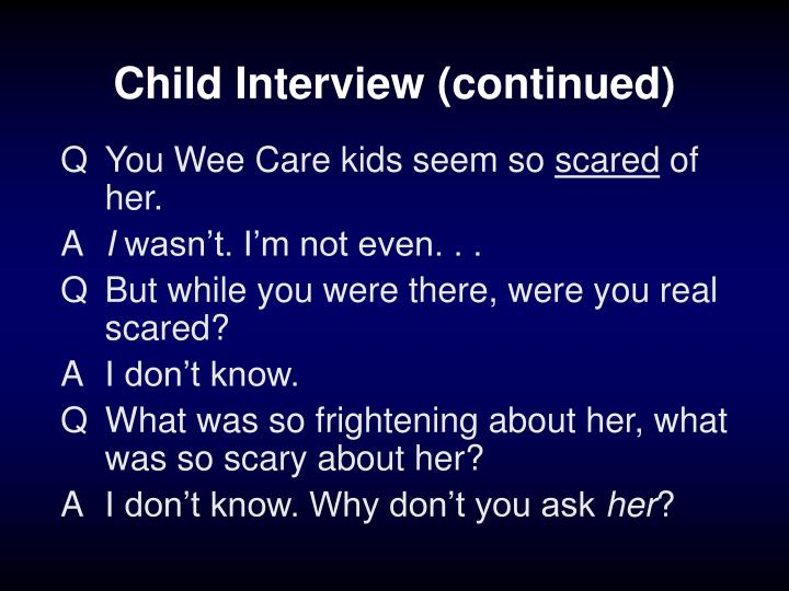 Child Interview (continued)