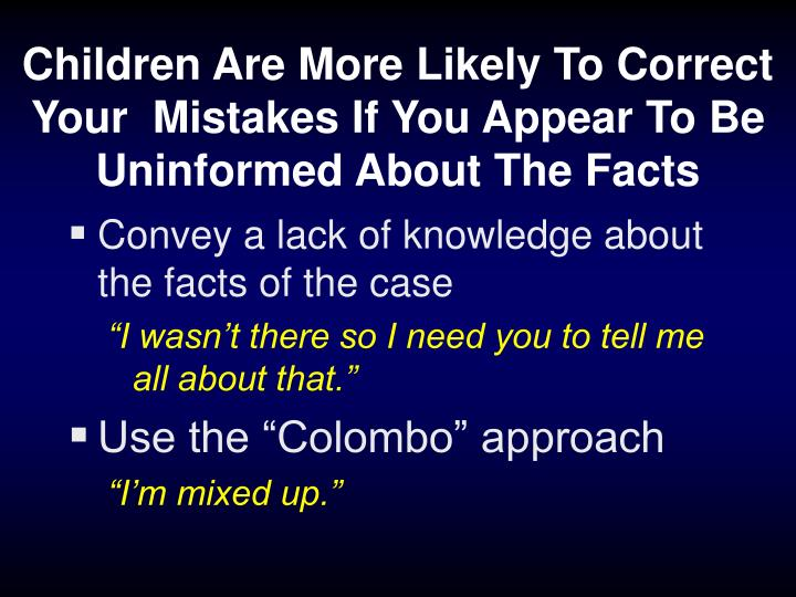 Children Are More Likely To Correct Your  Mistakes If You Appear To Be Uninformed About The Facts