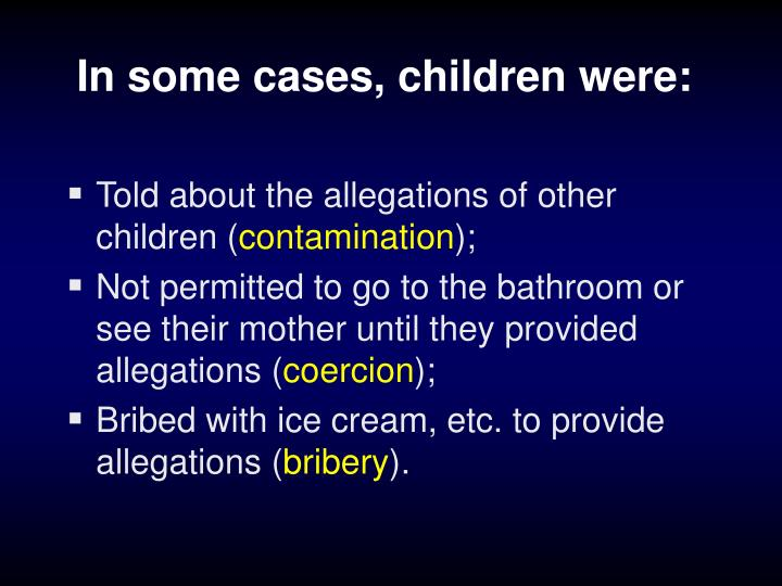 In some cases, children were: