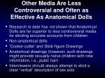 other media are less controversial and often as effective as anatomical dolls